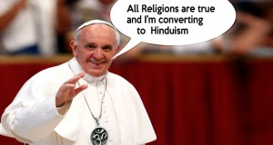 "Facebook Craze : Did Pope Francis Say ""All Religions Are True""?"