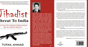 Book Review : Jihadist Threat to India by Tufail Ahmad Reviewed by Dr David Frawley